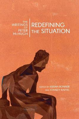Redefining the Situation: The Writings of Peter McHugh (Hardback)