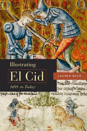 Illustrating El Cid, 1498 to Today (Paperback)