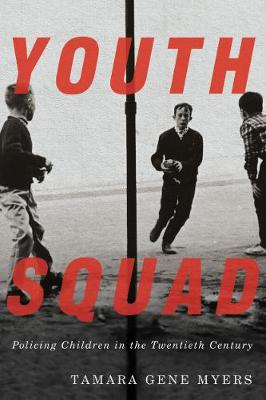Youth Squad: Policing Children in the Twentieth Century (Paperback)
