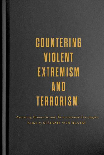 Countering Violent Extremism and Terrorism: Assessing Domestic and International Strategies (Hardback)