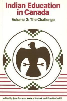 Indian Education in Canada, Volume 2: The Challenge (Paperback)