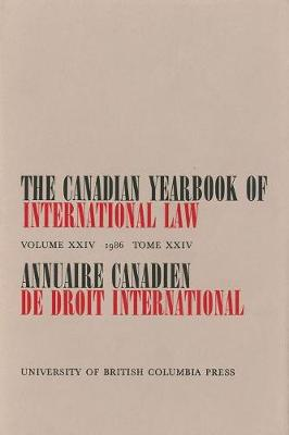 The Canadian Yearbook of International Law, Vol. 24, 1986 - Canadian Yearbook of International Law (Hardback)