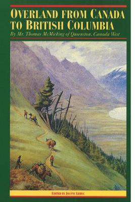 Overland from Canada to British Columbia: By Mr. Thomas McMicking of Queenston, Canada West - The Pioneers of British Columbia (Paperback)