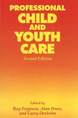 Professional Child and Youth Care, Second Edition (Paperback)