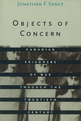 Objects of Concern: Canadian Prisoners of War Through the Twentieth Century (Hardback)