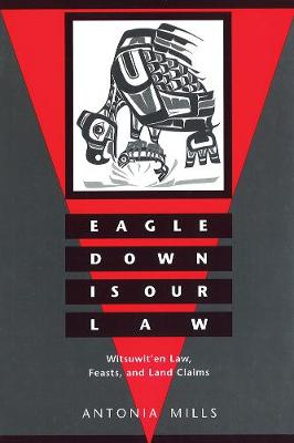 Eagle Down Is Our Law: Witsuwit'en Law, Feasts, and Land Claims (Paperback)