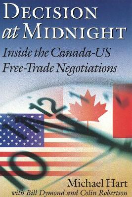 Decision at Midnight: Inside the Canada-US Free-Trade Negotiations - Canada and International Relations (Paperback)