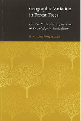 Geographic Variation in Forest Trees: Genetic Basis and Application of Knowledge in Silviculture (Paperback)