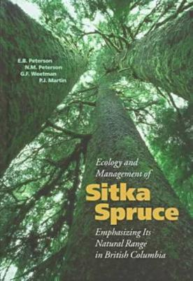 Ecology and Management of Sitka Spruce: Emphasizing Its Natural Range in British Columbia (Hardback)