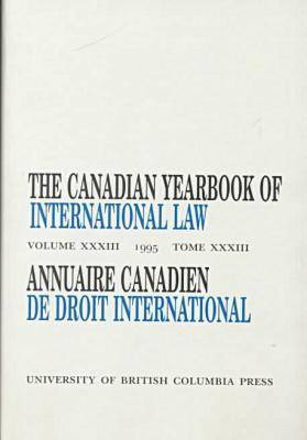 The Canadian Yearbook of International Law, Vol. 33, 1995 - Canadian Yearbook of International Law (Hardback)