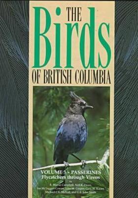 Birds of British Columbia, Volume 3: Passerines - Flycatchers through Vireos (Hardback)