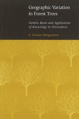 Geographic Variation in Forest Trees: Genetic Basis and Application of Knowledge in Silviculture (Hardback)