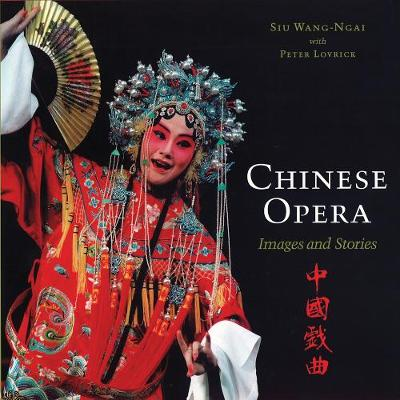 Chinese Opera: Images and Stories (Hardback)