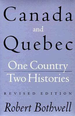 Canada and Quebec: One Country, Two Histories: Revised Edition (Paperback)