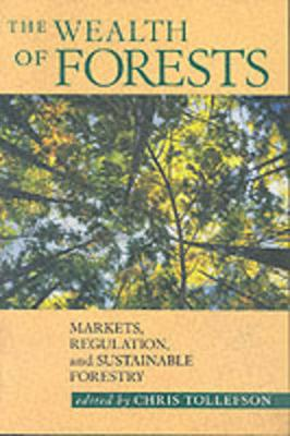 The Wealth of Forests: Markets, Regulation, and Sustainable Forestry (Paperback)