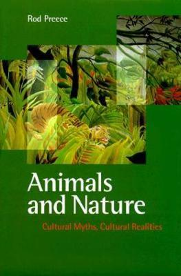 Animals and Nature: Cultural Myths, Cultural Realities (Hardback)