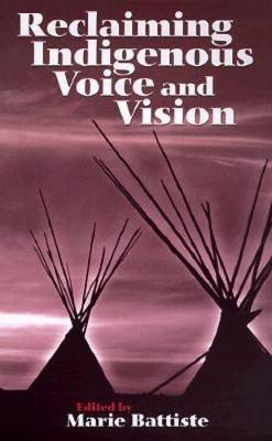 Reclaiming Indigenous Voice and Vision (Paperback)