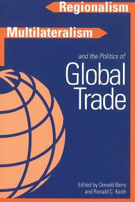 Regionalism, Multilateralism, and the Politics of Global Trade (Paperback)