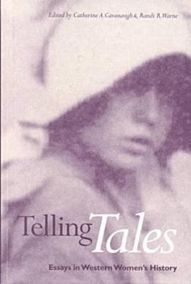 Telling Tales: Essays in Western Women's History (Hardback)