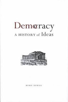 Democracy: A History of Ideas (Hardback)