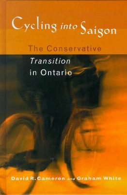 Cycling into Saigon: The Conservative Transition in Ontario (Paperback)