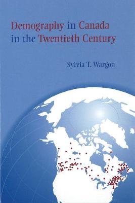 Demography in Canada in the Twentieth Century (Hardback)