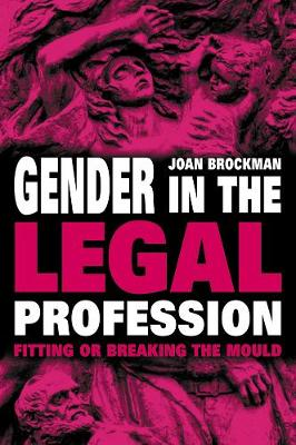 Gender in the Legal Profession: Fitting or Breaking the Mould - Law and Society (Paperback)