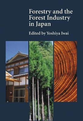 Forestry and the Forest Industry in Japan (Hardback)