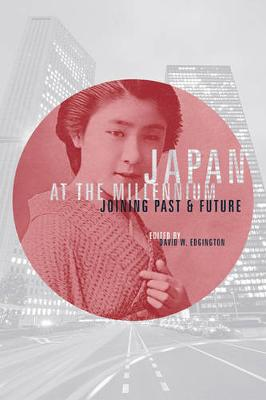 Japan at the Millennium: Joining Past and Future (Paperback)
