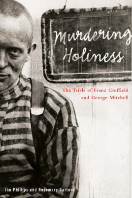 Murdering Holiness: The Trials of Franz Creffield and George Mitchell - Law & Society (Hardback)