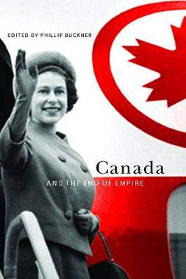Canada and the End of Empire (Hardback)