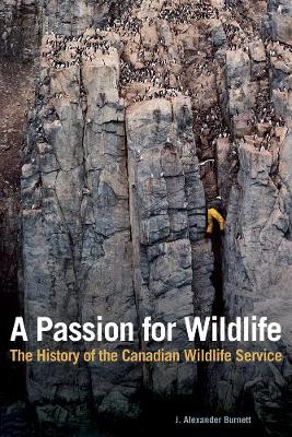 A Passion for Wildlife: The History of the Canadian Wildlife Service (Paperback)