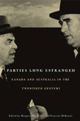 Parties Long Estranged: Canada and Australia in the Twentieth Century (Hardback)