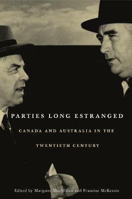 Parties Long Estranged: Canada and Australia in the Twentieth Century (Paperback)