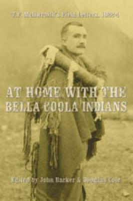 At Home with the Bella Coola Indians: T.F. McIlwraith's Field Letters, 1922-4 (Hardback)