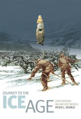 Journey to the Ice Age: Discovering an Ancient World (Paperback)