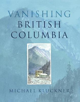Vanishing British Columbia (Paperback)