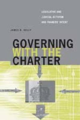 Governing with the Charter: Legislative and Judicial Activism and Framers' Intent - Law and Society (Paperback)