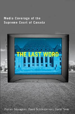 Last Word: Media Coverage of the Supreme Court of Canada - Law and Society (Paperback)