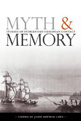 Myth and Memory: Stories of Indigenous-European Contact (Hardback)