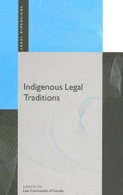 Indigenous Legal Traditions - Legal Dimensions (Hardback)
