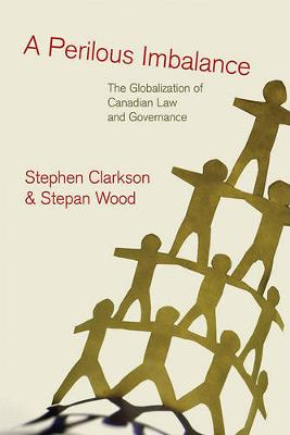 A Perilous Imbalance: The Globalization of Canadian Law and Governance - Law and Society (Paperback)