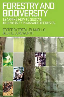 Forestry and Biodiversity: Learning How to Sustain Biodiversity in Managed Forests (Paperback)