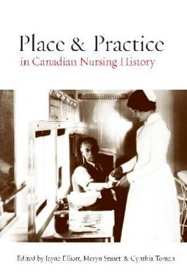 Place and Practice in Canadian Nursing History (Paperback)
