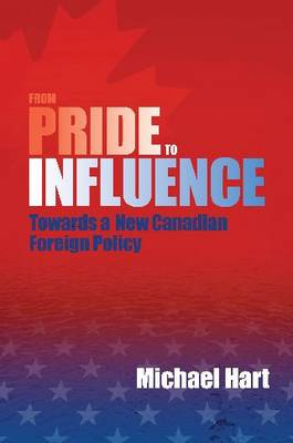 From Pride to Influence: Towards a New Canadian Foreign Policy (Paperback)