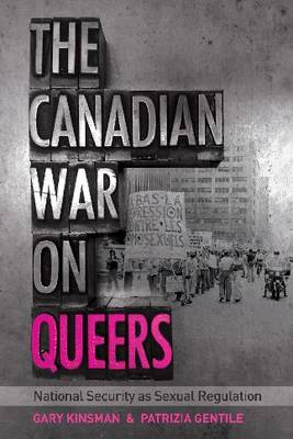 The Canadian War on Queers: National Security as Sexual Regulation - Sexuality Studies (Paperback)
