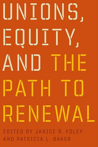 Unions, Equity, and the Path to Renewal (Paperback)