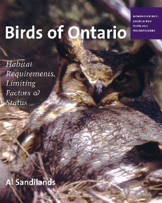 Birds of Ontario: Habitat Requirements, Limiting Factors, and Status: Volume 2-Nonpasserines: Shorebirds through Woodpeckers (Hardback)