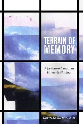 Terrain of Memory: A Japanese Canadian Memorial Project (Hardback)