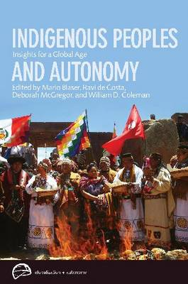 Indigenous Peoples and Autonomy: Insights for a Global Age - Globalization and Autonomy (Hardback)